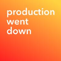 @productionwentdown