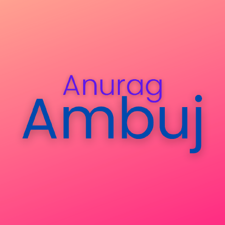 Avatar of AnuragAmbuj